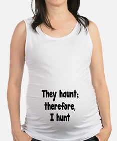 Ghost Hunter's Philosophy Maternity Tank Top