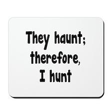 Ghost Hunter's Philosophy Mousepad