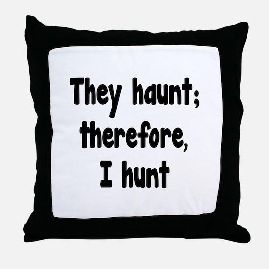 Ghost Hunter's Philosophy Throw Pillow