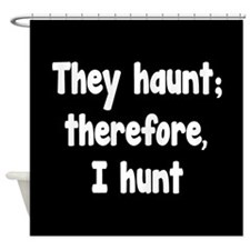 Ghost Hunter's Philosophy Shower Curtain