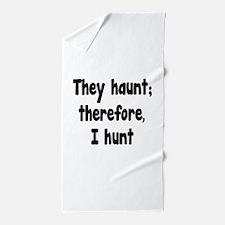 Ghost Hunter's Philosophy Beach Towel