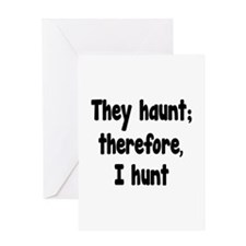 Ghost Hunter's Philosophy Greeting Card