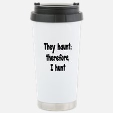 Ghost Hunter's Philosophy Travel Mug