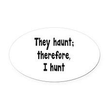 Ghost Hunter's Philosophy Oval Car Magnet