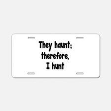 Ghost Hunter's Philosophy Aluminum License Plate