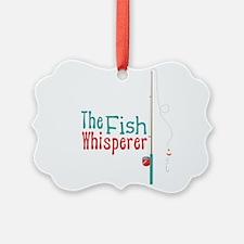 The Fish Whisperer Ornament
