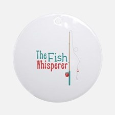 The Fish Whisperer Ornament (Round)