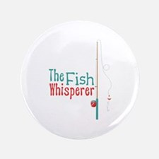 """The Fish Whisperer 3.5"""" Button (100 pack)"""