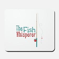 The Fish Whisperer Mousepad