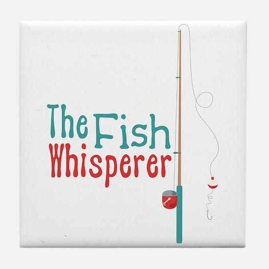 The Fish Whisperer Tile Coaster