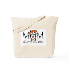 Mom: Mistress of Mambo Tote Bag