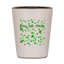 Shamrocks Pog Mo Thoin Shot Glass