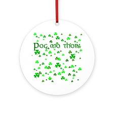 Shamrocks Pog Mo Thoin Ornament (Round)