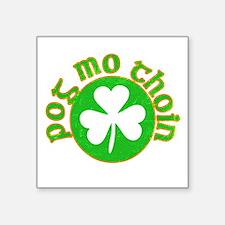 "Pog Mo Thoin Circle Square Sticker 3"" x 3"""