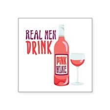 REAL MEN DRINK PiNK WINE Sticker