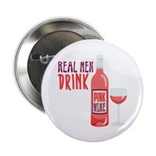 """REAL MEN DRINK PiNK WINE 2.25"""" Button (10 pack)"""