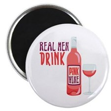 REAL MEN DRINK PiNK WINE Magnets