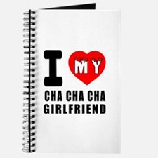 I Love My Cha Cha Cha Dance Girlfriend Journal