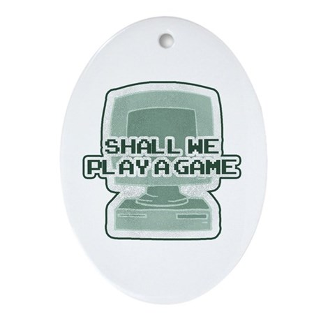 """""""Shall we play a game?"""" [WarG Oval Ornament"""