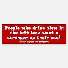 Drive slow in left lane Sticker (Bumper)