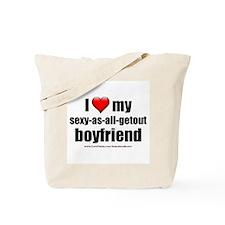 """Love My Sexy-As-All-Getout Boyfriend"" Tote Bag"