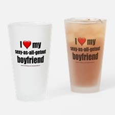 """Love My Sexy-As-All-Getout Boyfriend"" Drinking Gl"