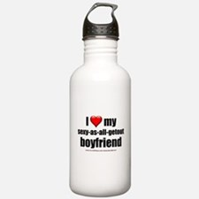 """Love My Sexy-As-All-Getout Boyfriend"" Water Bottle"