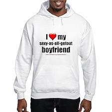 """Love My Sexy-As-All-Getout Boyfriend"" Hoodie"