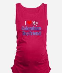 I Love My Colombian Boyfriend Maternity Tank Top