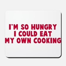 Eat my own cooking Mousepad