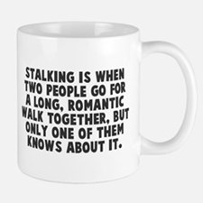 Stalking is when Mug