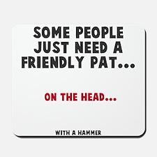 A friendly pat Mousepad