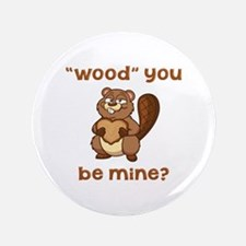 Wood You Be Mine 3.5&Quot; Button