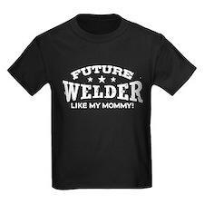 Future Welder Like My Mommy T