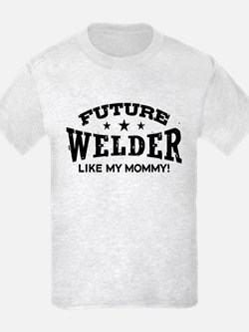 Future Welder Like My Mommy T-Shirt