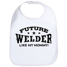 Future Welder Like My Mommy Bib