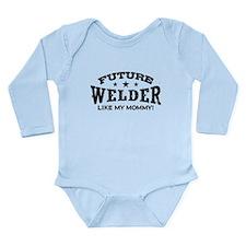 Future Welder Like My Mommy Long Sleeve Infant Bod