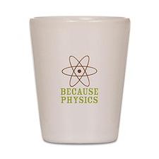 Because Physics Shot Glass