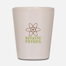 Because Physics Shot Glass