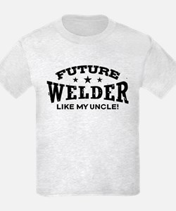 Future Welder Like My Uncle T-Shirt