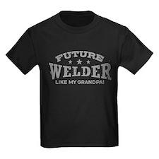 Future Welder Like My Grandpa T