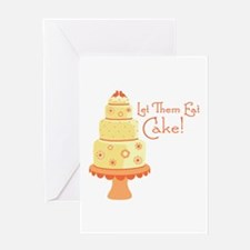 Let Them Eat Cake Greeting Cards