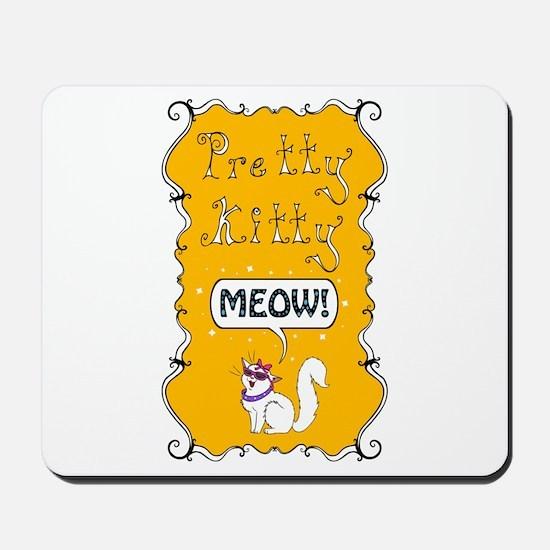 Pretty Kitty Meow! Mousepad