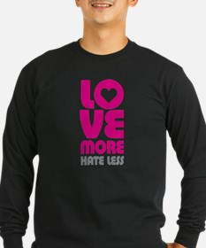 Love More Hate Less T