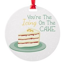 Youre The Icing On The Cake Ornament