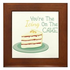 Youre The Icing On The Cake Framed Tile