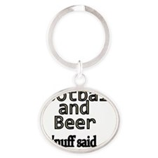 Football and Beer. Nuff Said. Oval Keychain
