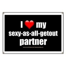 """""""Love My Sexy-As-All-Getout Partner"""" Banner"""