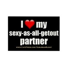 """""""Love My Sexy-As-All-Getout Partner"""" Rectangle Mag"""