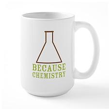 Because Chemistry Mug